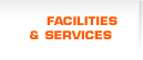 Facilities & Services